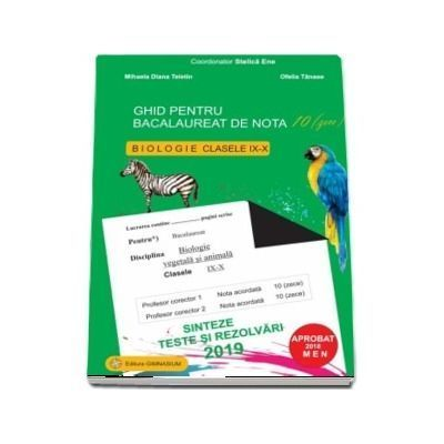 Bacalaureat Biologie 2019 clasele 9-10. Sinteze teste si rezolvari - Ghid pentru bacalaureat de nota 10 ( Ed. revizuita )