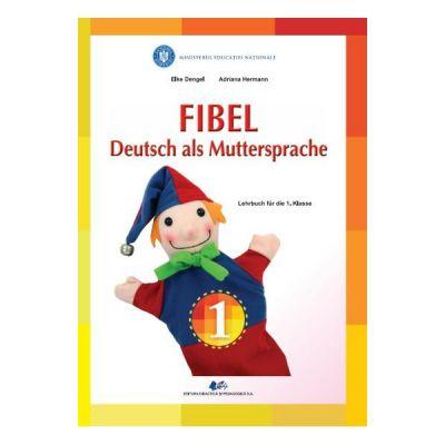 Fibel - Comunicare in Limba materna germana - Clasa 1  Elke Dengel