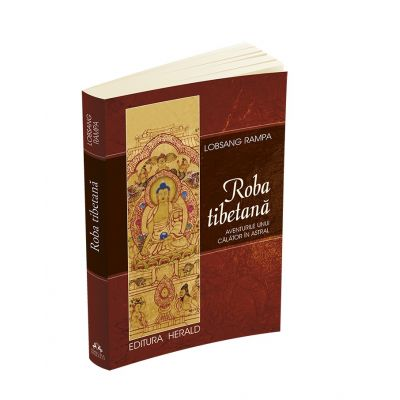 Roba tibetana - Aventurile unui calator in astral
