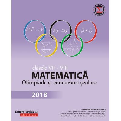 Matematică. Olimpiade și concursuri școlare 2018. Clasele VII-VIII