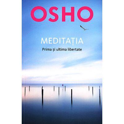 Meditaţia - prima şi ultima libertate