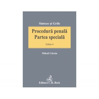 Procedura penala. Partea speciala. Editia 6 - Mihail Udroiu