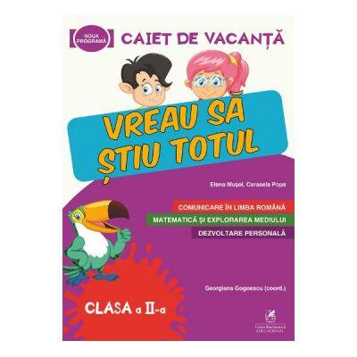 Caiet de vacanta - Clasa 2 - Vreau sa stiu totul - Elena Musel, Cerasela Popa