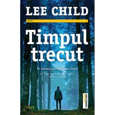 Timpul trecut - Lee Child