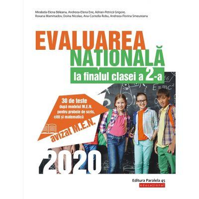 Evaluarea Națională 2020 la finalul clasei a II-a. 30 de teste după modelul M.E.N. pentru probele de scris, citit și matematică