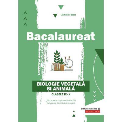 Bacalaureat 2020. Biologie vegetală şi animală. Clasele IX-X