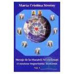 Mesaje de la Maestrii Ascensionati. Vol. 1. O misiune importanta: Romania