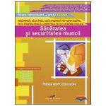 Sanatatea si securitatea muncii - Manual pentru clasa a IX-a