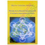 Mesaje de la Maeştrii Ascensionaţi. O misiune importantă: România Vol. 4