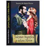 Suleyman Magnificul şi sultana Hurrem