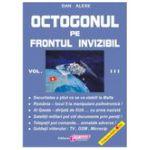 Octogonul pe Frontul Invizibil - vol. III