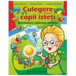 Culegere pentru copii isteti. Matematica si explorarea mediului clasa I