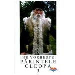 Ne vorbeste Parintele Cleopa (vol 3)