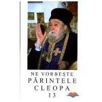 Ne vorbeste Parintele Cleopa (vol 13)