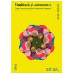 Simbioză şi autonomie. Traumă şi iubire dincolo de complicaţiile simbiotice