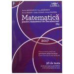 Matematica 2017 pentru examenul de bacalaureat M2- 96 de teste, 56 de teste dupa model MECS si 40 de teste propuse de autori