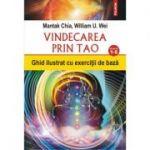 Vindecarea prin Tao. Ghid ilustrat cu exercitii de baza. Nivelurile 1-6