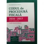 Codul de procedura fiscala 2016-2017, text comparat (cod+instructiuni)