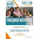 MATEMATICĂ. EVALUAREA NAȚIONALĂ 2018 – CONSOLIDARE. 90 DE TESTE DUPĂ MODELUL M.E.N. CLASA A VIII-A
