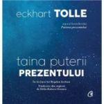 Taina puterii prezentului (audiobook) Eckhart Tolle