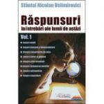 Raspunsuri la intrebari ale lumii de astazi vol. 1 -  Nicolae Velimirovici, sf.