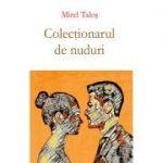 Colectionarul de nuduri Mirel Talos
