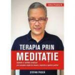 Terapia prin meditație. Sănătate și echilibru emoțional prin procedee simple de relaxare, respirație și gândire pozitivă