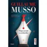 Viața secretă a scriitorilor - Guillaume Musso