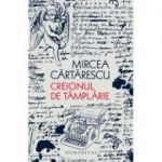 Creionul de tâmplărie - Mircea Cărtărescu