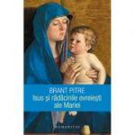 Brant Pitre, Isus și rădăcinile evreiești ale Mariei - Brant Pitre