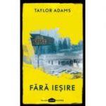 Fără ieșire - Taylor Adams