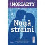 Nouă străini - Liane Moriarty