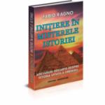 Initiere in misterele istoriei. Adevaruri socante despre istoria uitata a omenirii - Fabio Ragno
