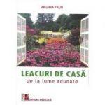 Leacuri de casa de la lume adunate - Virginia Faur
