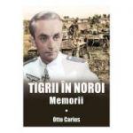 Tigrii in noroi. Memorii - Otto Carius