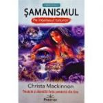 Samanismul pe intelesul tuturor - Christa Mackinnon