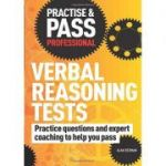 Practise & Pass Professional: Verbal Reasoning Tests: Practice Questions and Expert Coaching to Help You Pass (Practice & Pass Professional)