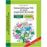 Deductibilatea TVA in cazul suspiciunii de frauda (stia sau ar fi trebuit sa stie) – Editia a II-a (2021)