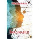 IMAGINABILIS - Mihai Sleahtitchi