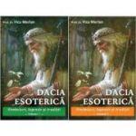 Dacia esoterică. Simboluri, legende și tradiții. Set complet ( Vol. 1 + Vol 2 )