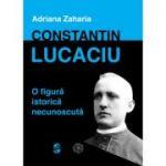 Constantin Lucaciu - o figură istorică necunoscută
