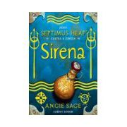 Sirena. Septimus Heap cartea a 5-a