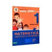 Matematica clasa I. Compentente si performanta. (Exercitii, probleme, jocuri, teste)