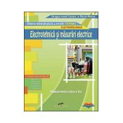 Electrotehnica si masurari electrice - Manual pentru clasa a X-a