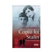 Copii lui Stalin. Trei generatii de dragoste si razboi