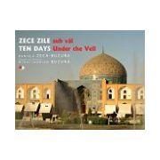Zece zile sub văl/ Ten Days Under the Veil