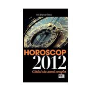Horoscop 2012. Ghidul tau astral complet