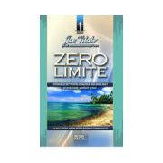 Zero limite - Sistemul secret pentru atingerea unui nivel inalt de sanatate, bunastare si pace