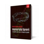 Memorialul durerii. O istorie care nu se învaţă la şcoală