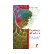 Experienţa Akashica Ştiinţa şi câmpul memoriei cosmice